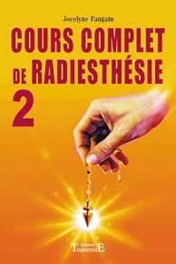 Cours complet de radiesthésie. Tome 2-0