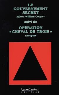 """Le gouvernement secret suivi de opération """"Cheval de Troie""""-0"""
