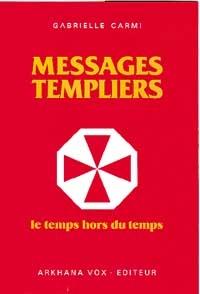 Messages Templiers ou le temps hors du temps-0