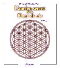 L'ancien secret de la fleur de vie. Tome 1-0