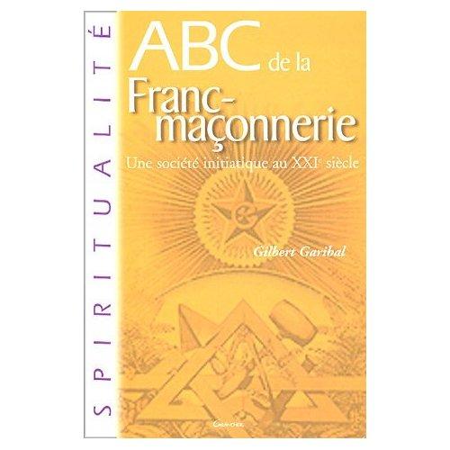 ABC de la franc-maçonnerie : Une société initiatique au XXIe siècle -0