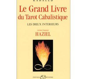 Le Grand livre du tarot cabalistique : les dieux intérieurs -0