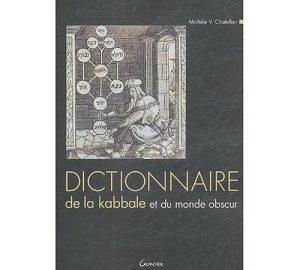 Dictionaire de la kabbale et du monde obscur -0