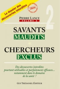 Savants maudits, chercheurs exclus T2-0