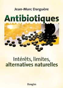 Antibiotiques. Intérêts, limites, alternatives naturelles-0