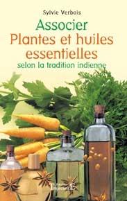 Associer plantes et huiles essentielles selon la tradition indie-0