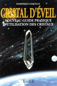 Cristal d'éveil: nouveau guide pratique d'utilisation-0