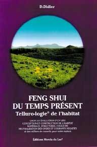 Feng Shui du temps présent. Telluro-logie de l'habitat-0
