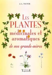 Les plantes médicinales et aromatiques de nos grands-mères-0