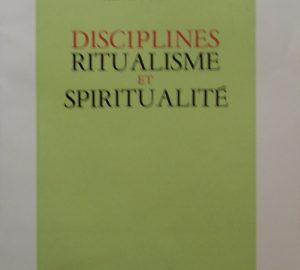 Discipline,ritualisme et spiritualité-0