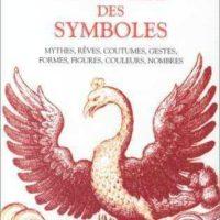 Dictionnaire des symboles. Mythes, rêves, coutumes, gestes, formes, figures, couleurs, nombres.-0