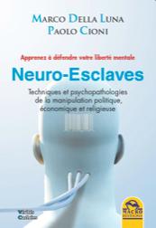 Neuro-esclaves - Techniques et psychopathologies de la manipulation politique-0