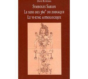 Symboles Sabian : Le sens des 360° du zodiaque, le Yi-King astrologique -0