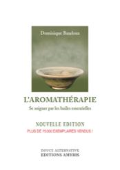L'aromathérapie - Se soigner par huiles essentielles-0