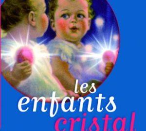 Les enfants cristal : Un guide pour la nouvelle génération d'enfants sensibles et clairvoyants-0