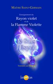 Je Suis l'Esprit - Enseignement du Rayon violet et de la Flamme Violette-0