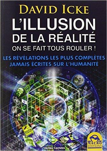 L'illusion de la réalité, on se fait tous rouler ! : Les révélations les plus complètes jamais écrites sur l'humanité-0